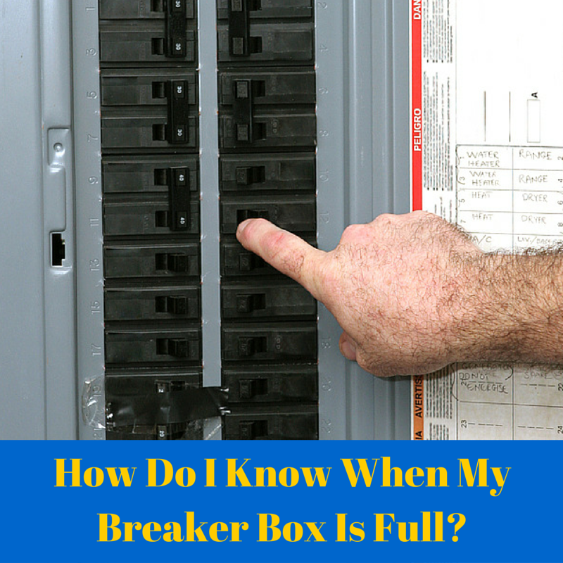 How Do I Know When My Breaker Box Is Full? | J&B Electrical Services